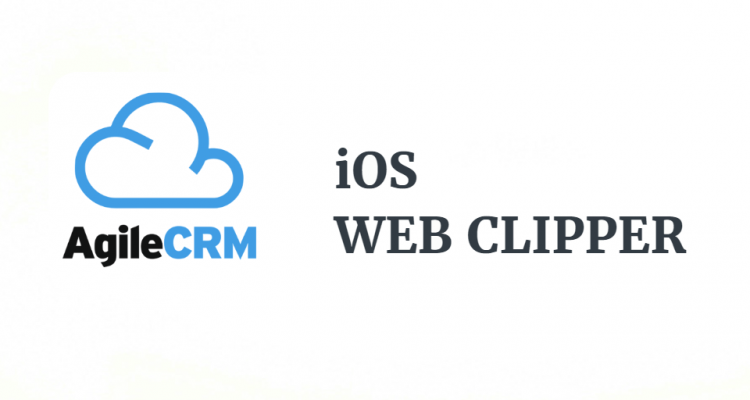 Agile CRM enables iOS Web Clipper