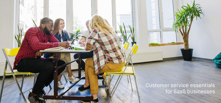 Customer service essentials for SaaS businesses