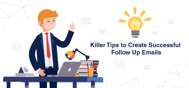 Killer Tips to Create Successful Follow-Up Emails