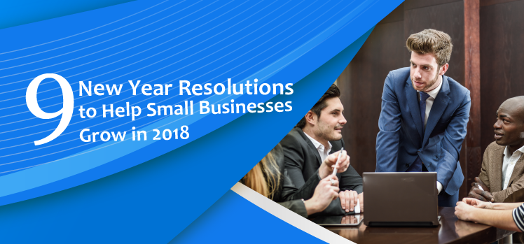 9 New Year resolutions to help small businesses grow in 2018