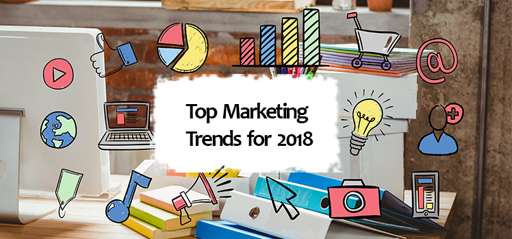 Top marketing trends for 2018