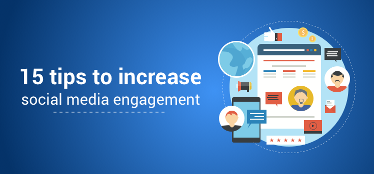 15 tips to increase social media engagement - 2019   Agile