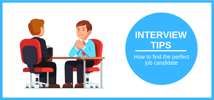 Interview tips: How to find the perfect job candidate