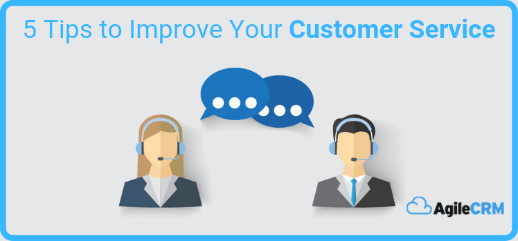 5 Tips to Improve Your Customer Service