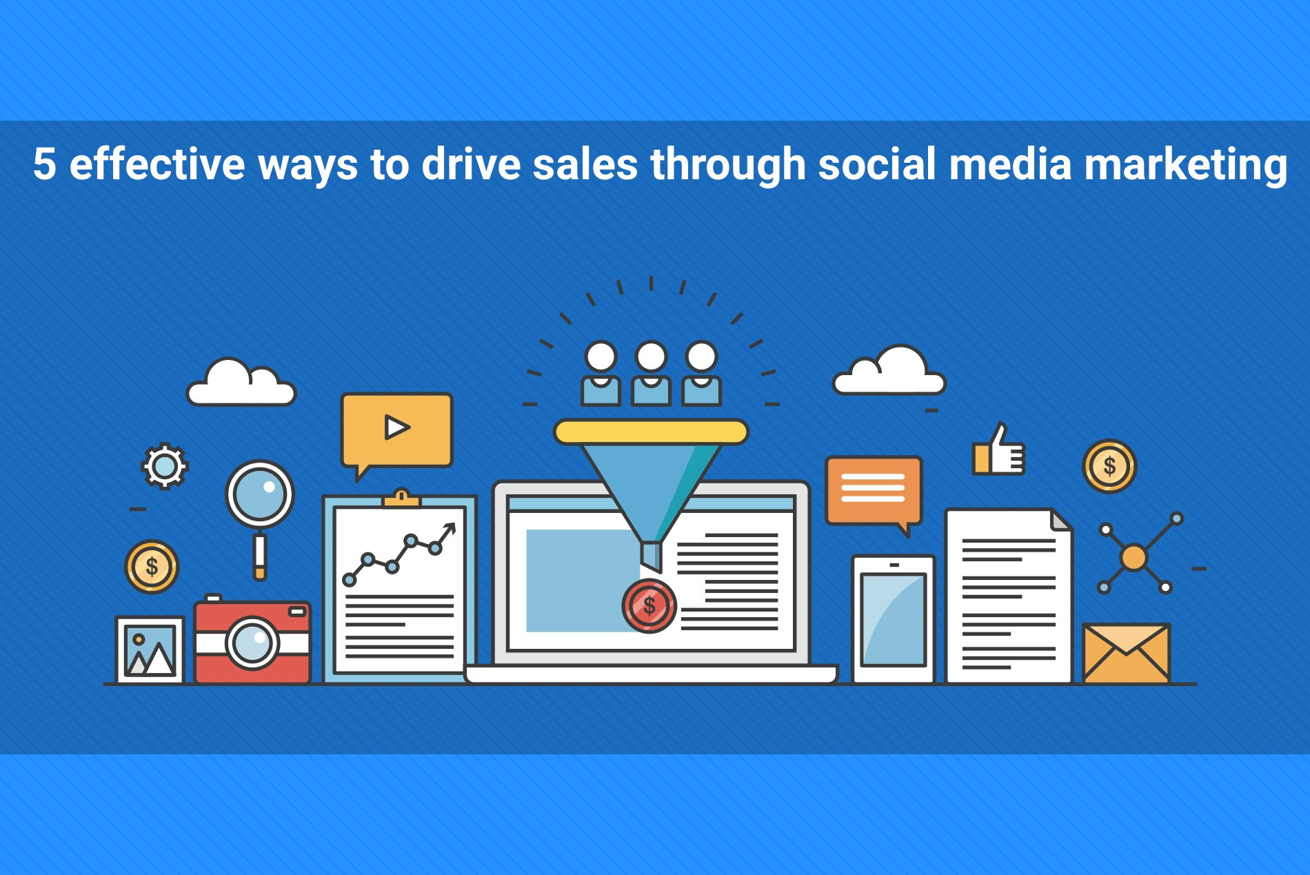 5 Effective Ways to Drive Sales Through Social Media Marketing