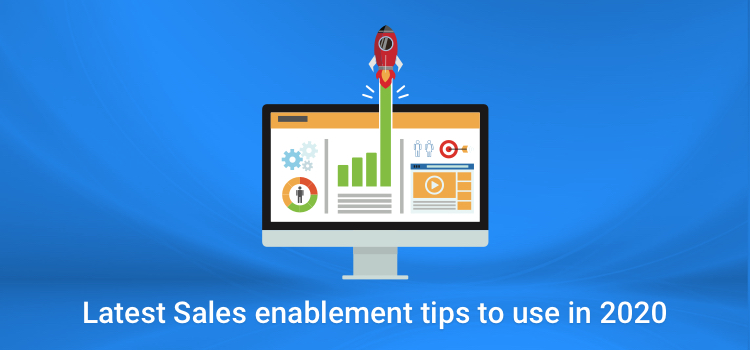 Latest Sales Enablement Tips to Use in 2020
