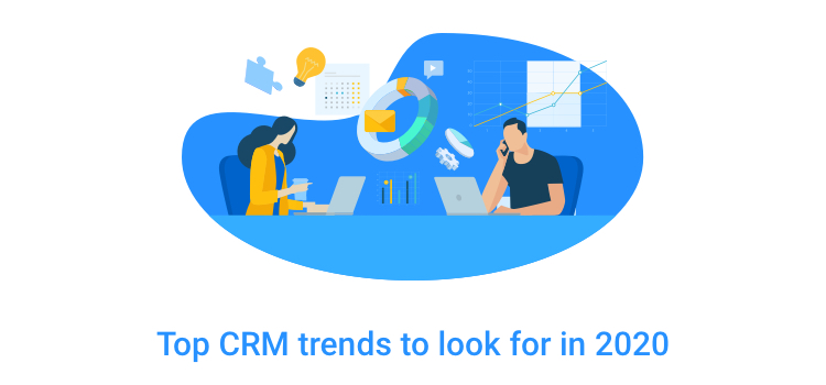 Top CRM Trends in 2020