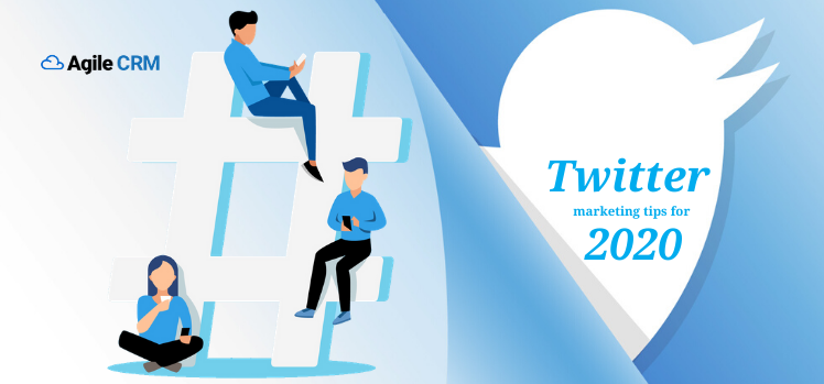 20 Twitter Marketing Tips Every Business Should Follow in 2020