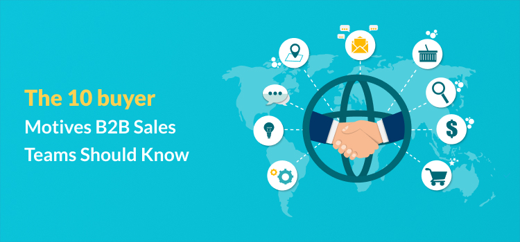 The 10 Buyer Motives B2B Sales Teams Should Know